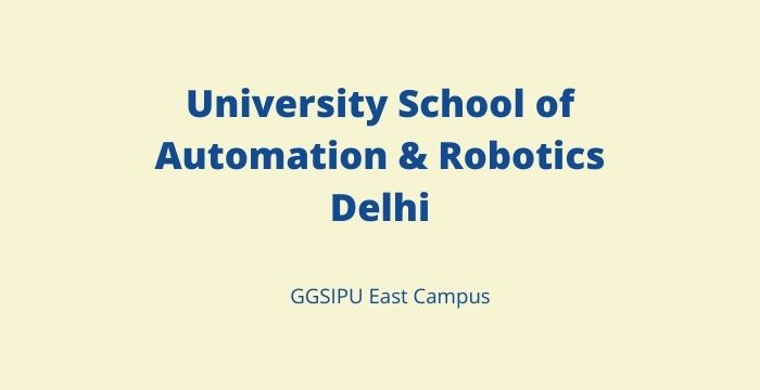 University School of Automation & Robotics Delhi