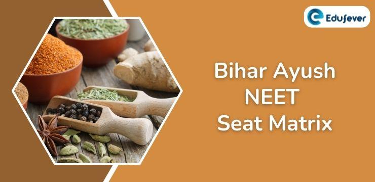 Bihar Ayush NEET Seat Matrix