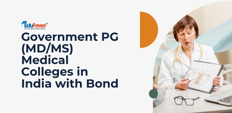 Government PG (MD and MS) Medical Colleges in India with Bond